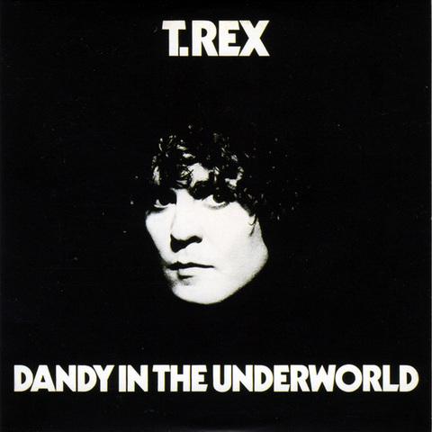 T-Rex_DandyInTheUnderworld.jpg