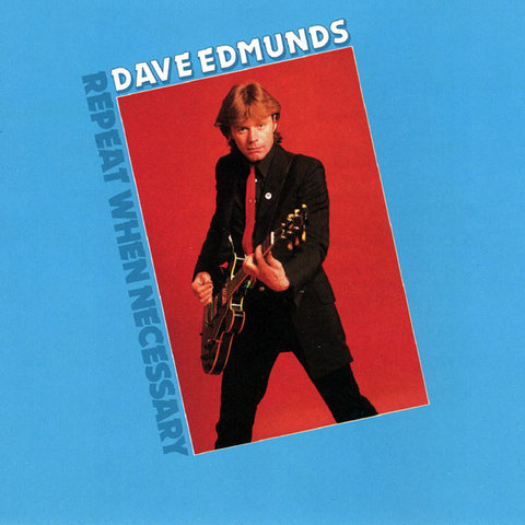 DaveEdmunds_RepeatWhenNecessary.jpg