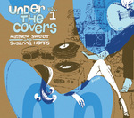Under The Covers, Vol. 1.jpg